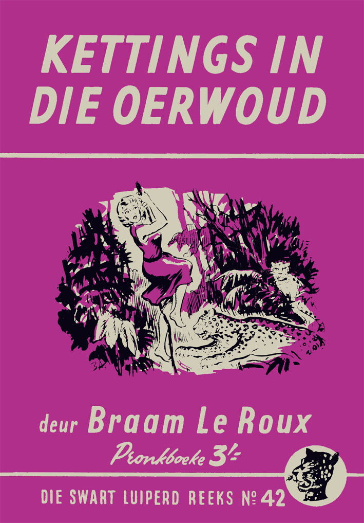 Kettings in die oerwoud - Braam le Roux (1958)